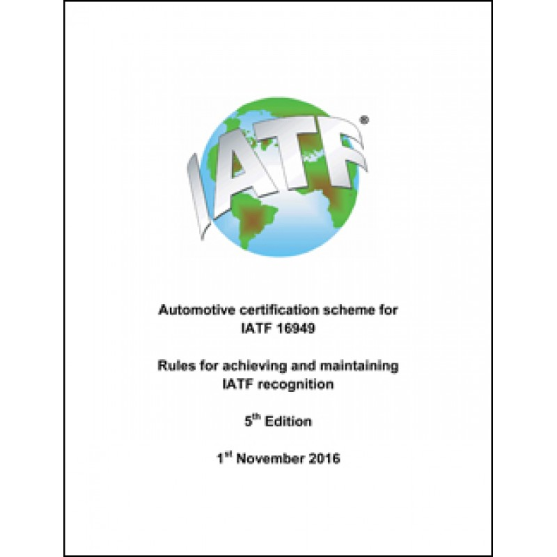 Automotive Certification Scheme for IATF 16949, Rules for Achieving ...