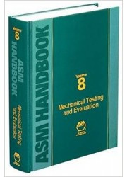 ASM Handbook Volume 08 : Mechanical Testing and Evaluation