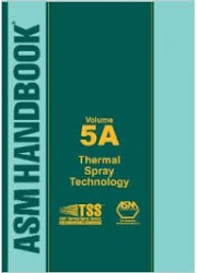 ASM Handbook Volume 5A : Thermal Spray Technology