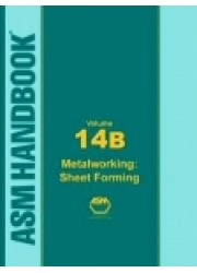 ASM Handbook Volume 14B: Metalworking: Sheet Forming