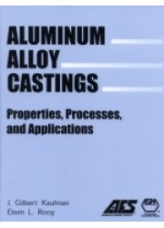 Aluminum Alloy Castings : Properties, Processes, and Applications