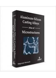 Aluminum-Silicon Casting Alloys: Atlas of Microstructures
