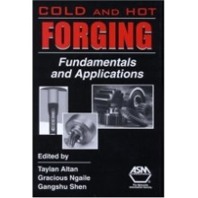 Cold and Hot Forging : Fundamentals and Applications