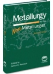 Metallurgy for the Non-Metallurgist, 2nd Edition