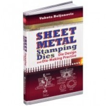 Sheet Metal Stamping Dies Die Design and Die Making Practices