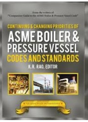 Continuing & Changing Priorities of ASME Boiler & Pressure Vessel Codes and Standards