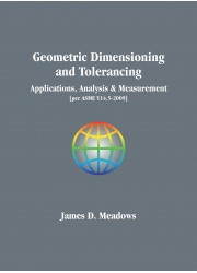 Geometric Dimensioning and Tolerancing : Applications, Analysis & Measurement
