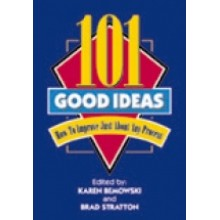 101 Good Ideas : How to Improve Just About Any Process