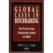Global Cases in Benchmarking: Best Practices from Organizations Around the World