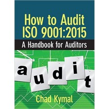 How to Audit ISO 9001:2015 : A Handbook for Auditors