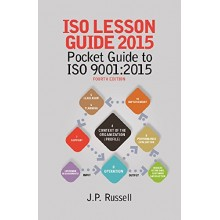 ISO Lesson Guide 2015 : Pocket Guide to ISO 9001:2015, 4th Edition