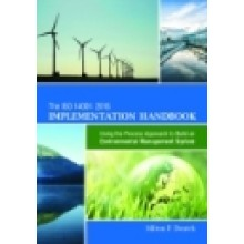 The ISO 14001:2015 Implementation Handbook : Using the Process Approach to Build an Environmental Management System