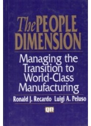 The People Dimension: Managing to World-Class Manufacturing