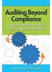 Auditing Beyond Compliance : Using the Portable Universal Quality Lean Audit Model