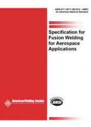 AWS D17.1/D17.1M: 2017 Specification for Fusion Welding for Aerospace Applications - 3rd Edition