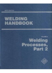 WELDING HANDBOOK VOLUME 3 - WELDING PROCESSES, PART 2 9TH EDITION