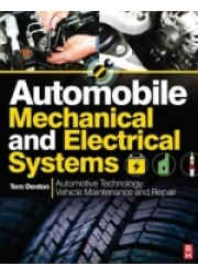 Automobile Mechanical and Electrical Systems : Automotive Technology: Vehicle Maintenance and Repair