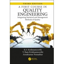 A First Course in Quality Engineering: Integrating Statistical and Management Methods of Quality 3rd Edition