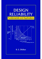 Design Reliability : Fundamentals and Applications