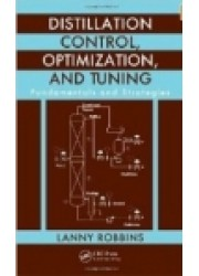 Distillation Control, Optimization, and Tuning : Fundamentals and Strategies