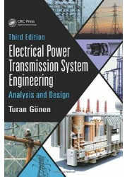 Electrical Power Transmission System Engineering : Analysis and Design, 3rd Edition