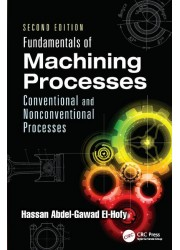 Fundamentals of Machining Processes: Conventional and Nonconventional Processes