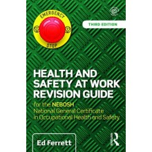 Health and Safety at Work Revision Guide for the NEBOSH National General Certificate in Occupational Health and Safety