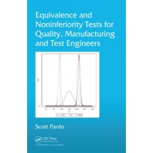 Equivalence and Noninferiority Tests for Quality, Manufacturing and Test Engineers