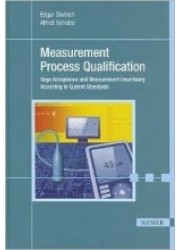 Measurement Process Qualification : Gage Acceptance and Measurement Uncertainty According to Current Standards