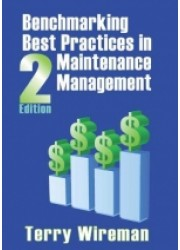 Benchmarking Best Practices In Maintenance Management, 2nd Edition