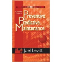 Complete Guide to Preventive and Predictive Maintenance, 2nd Edition