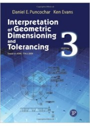 Interpretation of Geometric Dimensioning and Tolerancing, 3rd Edition