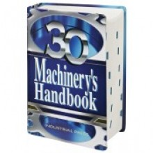 Machinery's Handbook 30th Edition: 2016