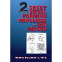 Sheet Metal Forming Processes and Die Design, 2nd Edition