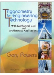 Trigonometry for Engineering Technology : With Mechanical, Civil, and Architectural Applications