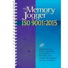 The Memory Jogger ISO 9001:2015: Implementing a Process Approach Compliant to ISO 9001: 2015  Quality Management Systems Standards