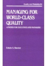 Managing for World-Class Quality : A Primer for Executives and Managers