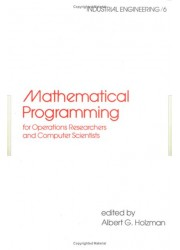 Mathematical Programming for Operations Researchers and Computer Scientists