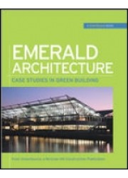 Emerald Architecture : Case Studies in Green Building