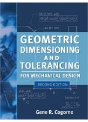Geometric Dimensioning and Tolerancing for Mechanical Design, 2nd Edition
