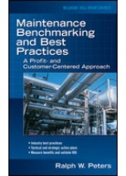 Maintenance Benchmarking and Best Practices : A Profit and Customer - Centred Approach