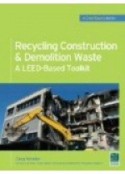 Recycling Construction & Demolition Waste : A LEED-Based Toolkit