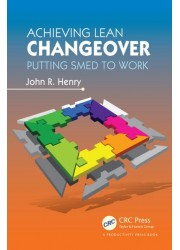 Achieving Lean Changeover : Putting SMED to Work
