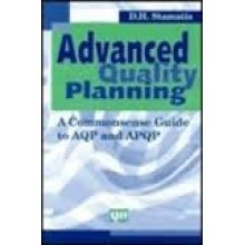 Advanced Quality Planning : A Commonsense Guide to AQP and APQP