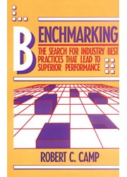 Benchmarking : The Search for Industry Best Practices That Lead to Superior Performance