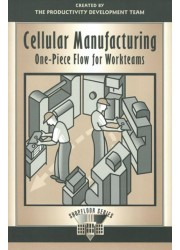 Cellular Manufacturing: One-Piece Flow for Workteams
