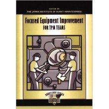 Focused Equipment Improvement for TPM Teams