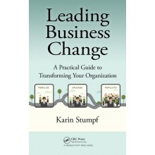Leading Business Change: A Practical Guide to Transforming Your Organization
