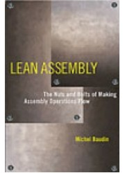Lean Assembly : The Nuts and Bolts of Making Assembly Operations Flow