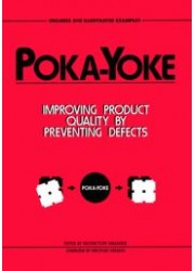 Poka-Yoke : Improving Product Quality by Preventing Defects